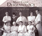 Mayo Clinic History of Dermatology